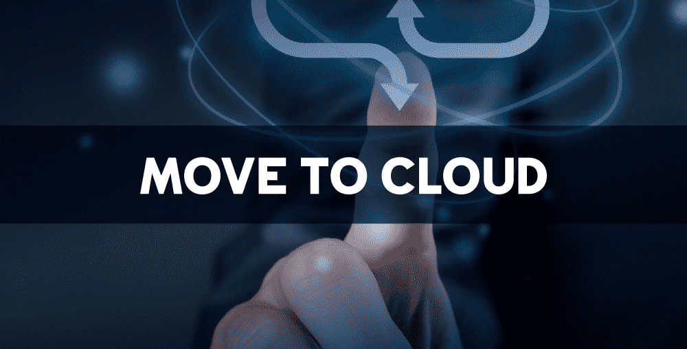 Move to Cloud