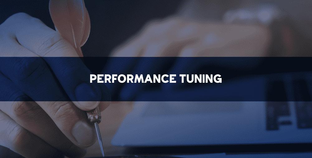 As vantagens da Performance Tuning