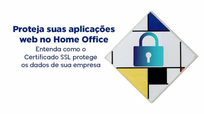 Proteja suas aplicações web no Home Office