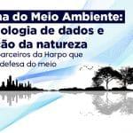 Semana do Meio Ambiente: A tecnologia de dados e proteção da natureza
