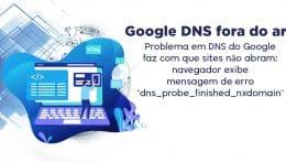 Google DNS fora do ar