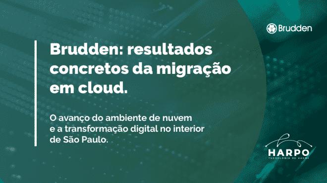 Brudden: resultados concretos da migração em cloud
