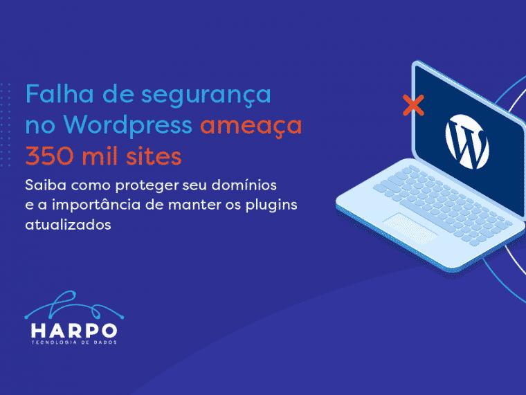 Falha de segurança no WordPress ameaça 350 mil sites