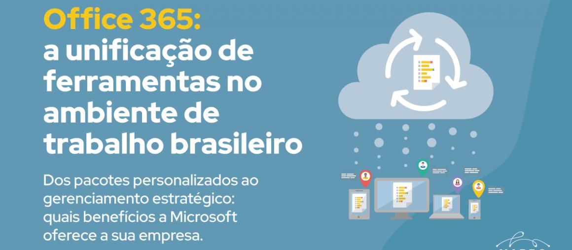 Office 365: a unificação de ferramentas no ambiente de trabalho brasileiro